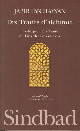 Front cover of Dix traités d'alchimie de Jâbir ibn Hayyân - Les dix premiers Traités du Livre des Soixante-dix (French translation by Pierre Lory). (Paris, 1983).