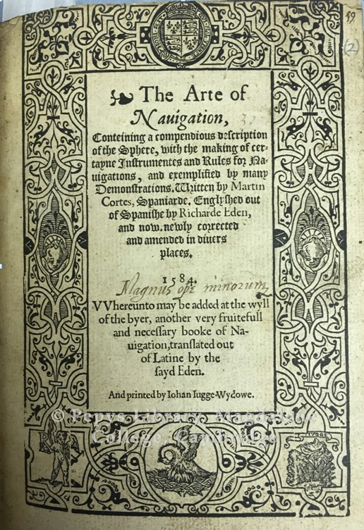PL 1077(2): CORTÉS, MARTIN: THE ARTE OF NAUIGATION… [IMPRINTED AT LONDON: BY THE WIDOWE OF RICHARD IUGGE, LATE PRINTER TO THE QUEENES MAIESTIE, 1584].